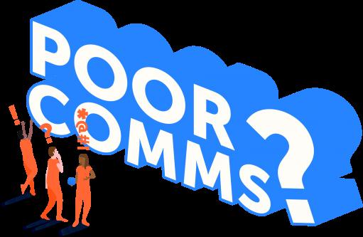 poor comms