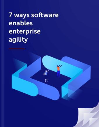 7 ways software enables enterprise agility