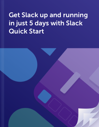 Get Slack up and running in just 5 days with Slack Quick Start