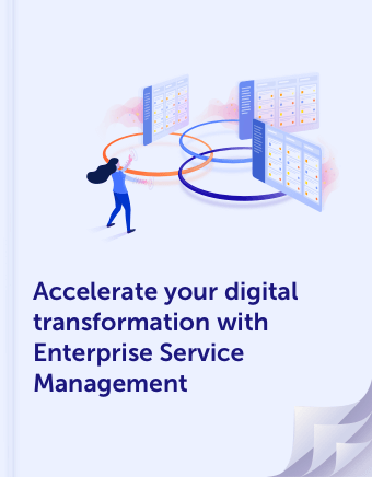 Accelerate your digital transformation with Enterprise Service Management